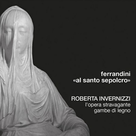 Giovanni Battista Ferrandini «Al santo sepolcro» – music for the holy week performed by Roberta Invernizzi, «L'Opera stravagante» and «gambe di legno»