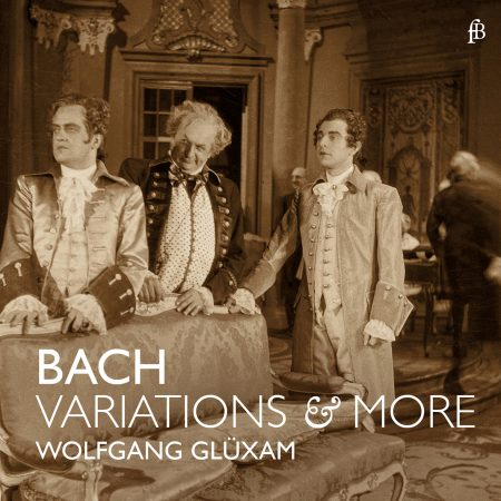 BACH Variations and more - Wolfgang Glüxam (Goldberg-Variations)