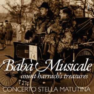 Babà Musicale – Count Harrach's treasures