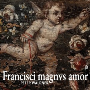 FRANCISCI MAGNVS AMOR – Exploring the great love of a collector and enthusiast of early keyboard instruments