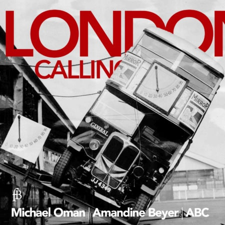 LONDON CALLING – Michael Oman | Amandine Beyer | ABC