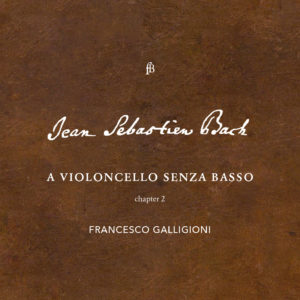 BACH - a violoncello solo - chapter 2 - Francesco Galligioni